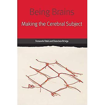 Being hersenen: Het maken van de cerebrale onderwerp (vormen van leven)