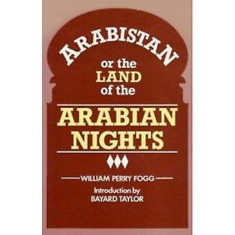 Arabistan: Or the Land of the \