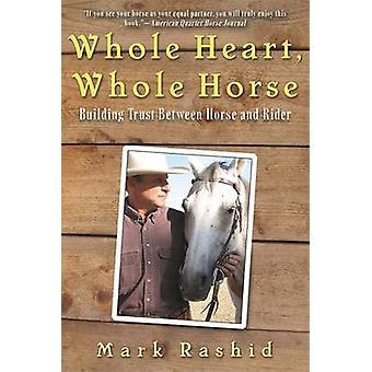Hele hjerte - hele Horse - bygge tillit mellom hest og rytter av