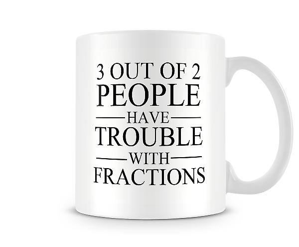 3 Out Of 2 People Trouble Fractions Mug