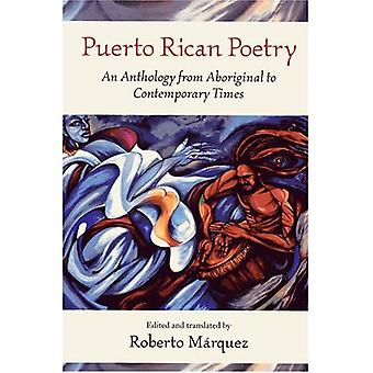 Puerto Rican Poetry: An Anthology from Aboriginal to Contemporary Times