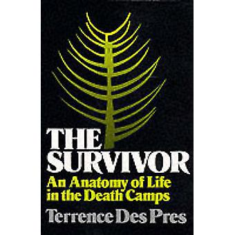 The Survivor An Anatomy of Life in the Death Camps by Des Pres & Terrence