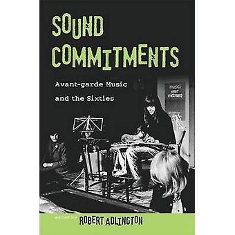 Forpliktelser AvantGarde musikk og sekstitallet av Adlington & Robert