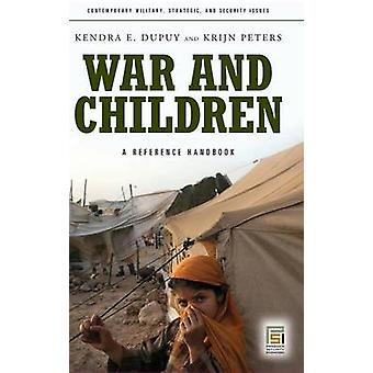 War and Children A Reference Handbook by Dupuy & Kendra