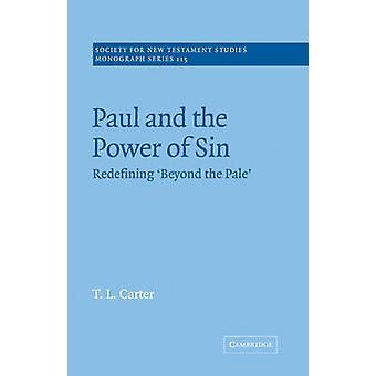 Paul and the Power of Sin Redefining Beyond the Pale by Carter & T. L.