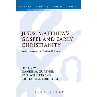 Jesus Matthews evangeliet och tidiga kristendomen studier till minne av Graham N. Stanton Gurtner & Daniel m.