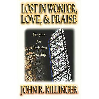 Lost in Wonder Love and Praise by Killinger & John