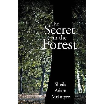 The Secret in the Forest by McIntyre & Sheila Adam