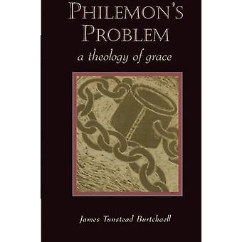 Philemons problème A théologie de la grâce de Burtchaell & James Tunstead