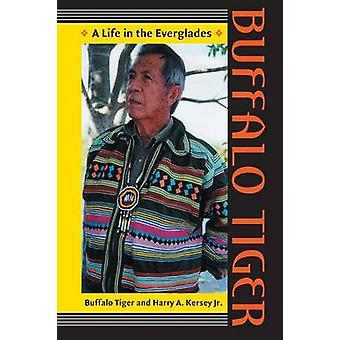 Buffalo Tiger A Life in the Everglades by Tiger & Buffalo