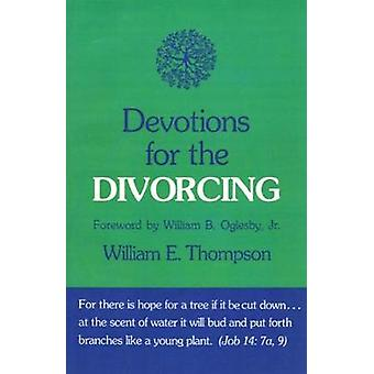 Devotions for the Divorcing by Thompson & William E.