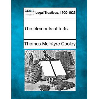 Die Elemente der unerlaubten Handlungen. von Cooley & Thomas McIntyre