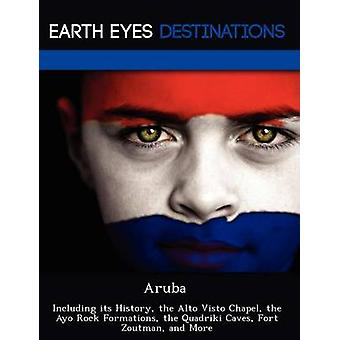 Aruba Including its History the Alto Visto Chapel the Ayo Rock Formations the Quadriki Caves Fort Zoutman and More by Night & Sam