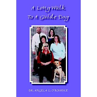A Long Walk to a Guide Dog by ORourke & Angela L.