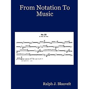 From Notation to Music by Blauvelt & Ralph J.