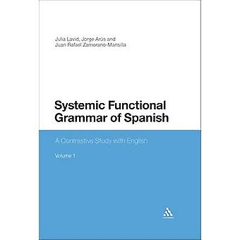 Systemic Functional Grammar of Spanish A Contrastive Study with English by Lavid & Julia