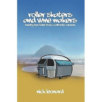 Roller Skaters and Wine Makers by Leonard & Nick