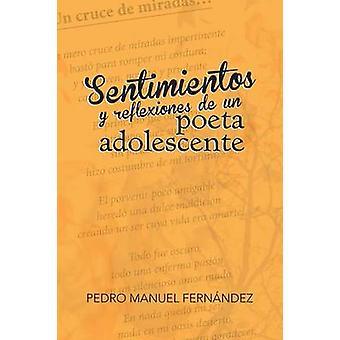Sentimientos y Reflexiones de Un Poeta Adolescente by Fernandez & Pedro Manuel
