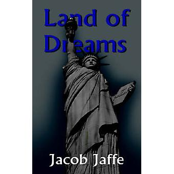 Land of Dreams by Jaffe & Jacob