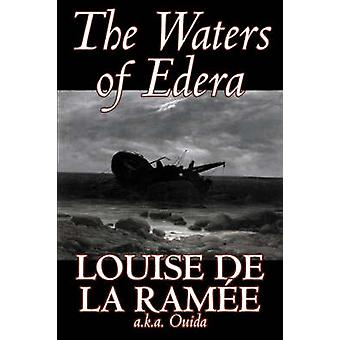 The Waters of Edera by Louise Ouida de la Rame Fiction Classics Action  Adventure War  Military by de la Ramee & Louise