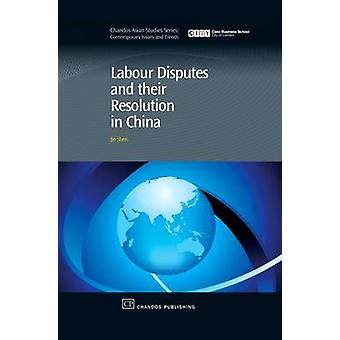 Labour Disputes and Their Resolution in China by Shen & Jie