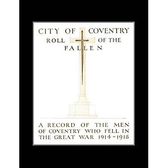 CITY OF COVENTRY ROLL OF THE FALLEN. THE GREAT WAR 19141918 by Anon