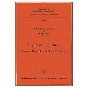 Organisationsgestaltung Probleme Konzeptmerkmale und Ergebnisse door Hoffmann & Friedrich