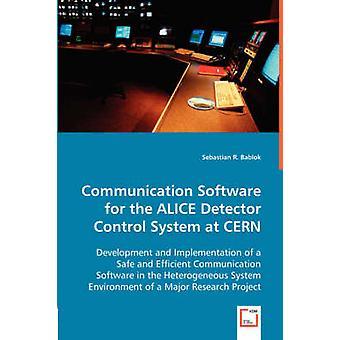 Viestintä ohjelmisto ALICE Detector ohjaus järjestelmä CERN by Bablok & Sebastian R.