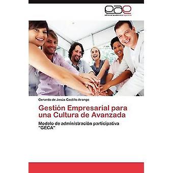 Gestion Empresarial Para Una Cultura de Avanzada von Castillo Arango & Gerardo De Jes