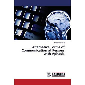 Alternative Forms of Communication at Persons with Aphasia by Tashkova Elena