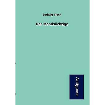 Der Mondschtige by Tieck & Ludwig