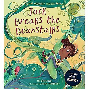 Fairytale Friends: Jack Breaks the Beanstalks: A Story about Honesty (Fairytale Friends)