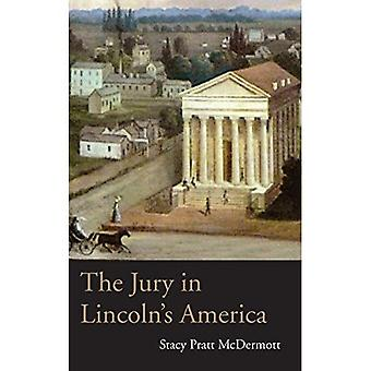 The Jury in Lincoln's America (Ohio University Press Series on Law, Society, and Politics in the Midwest) (Law...
