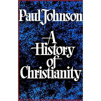 The History of Christianity by Paul Johnson - 9780684815039 Book