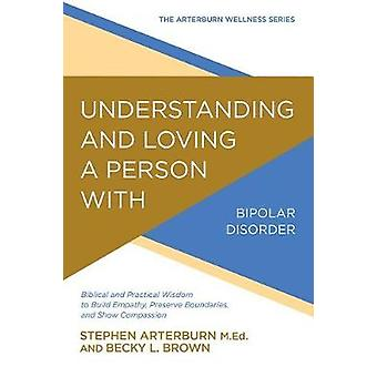 Understanding and Loving a Person with Bipolar Disorder - Biblical and