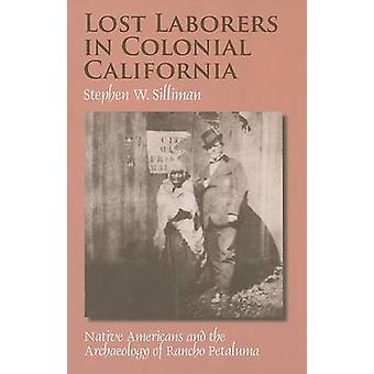 Lost Laborers in Colonial California - Native Americans and the Archae