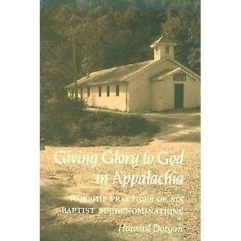 Giving Glory to God Appalachia - Worship Practices Six Baptist Subdeno