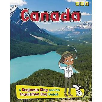Canada - A Benjamin Blog and His Inquisitive Dog Guide by Anita Ganeri