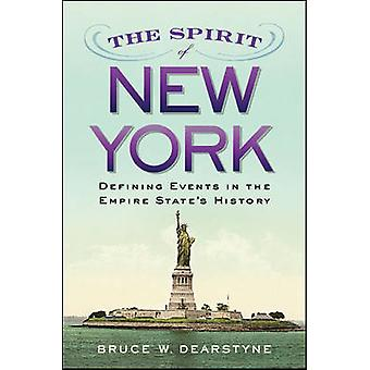The Spirit of New York - Defining Events in the Empire State's History