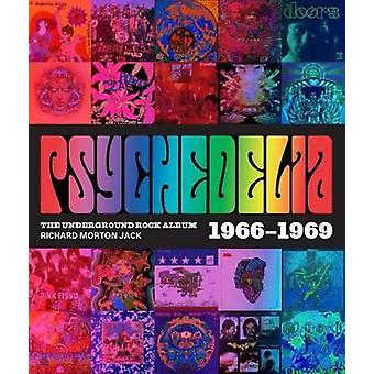 Psychedelia - 101 Iconic Underground Rock Albums 1966-1970 by Richard