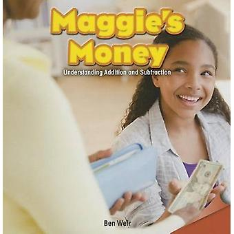 Maggie's Money - Understanding Addition and Subtraction by Ben Weir -