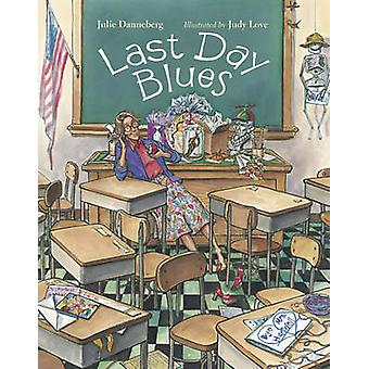 Last Day Blues by Julie Danneberg - Judy Love - 9781580891042 Book
