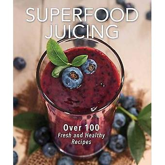 Superfood Juicing by Tina Haupert - 9781604335408 Book