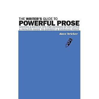 De schrijvers gids voor krachtige proza van Bricker & David Emery