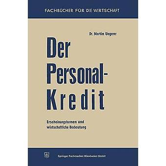 Der Personalkredit  Erscheinungsformen und wirtschaftliche Bedeutung by Ungerer & Martin