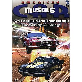The American Musclecar: '64 Ford Fairlane Thunderbolt/the Shelby Mustangs [DVD] USA import