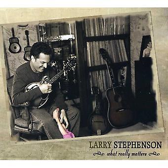 Larry Stephenson - importación de Estados Unidos lo que realmente los asuntos [CD]
