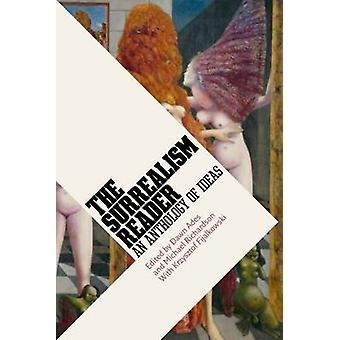The Surrealism Reader An Anthology of Ideas by Dawn Ades