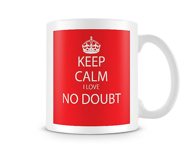 Keep Calm ik hou van No Doubt bedrukte mok