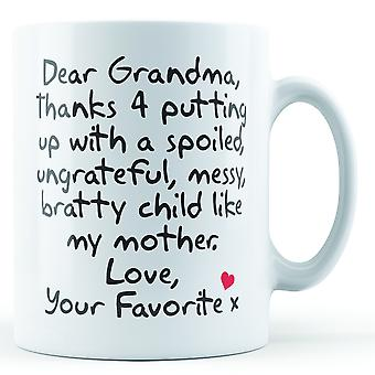 Dear Grandma Thanks For Putting Up With... Mother, Love Your Favorite - Printed Mug